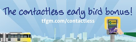 A cartoon banner showing someone using contacless on Metrolink. The text reads: The contactless early bird bonus! The text reads: The contacless early bird bonus!: A cartoon banner showing someone using contacless on Metrolink. The text reads: The contactless early bird bonus!