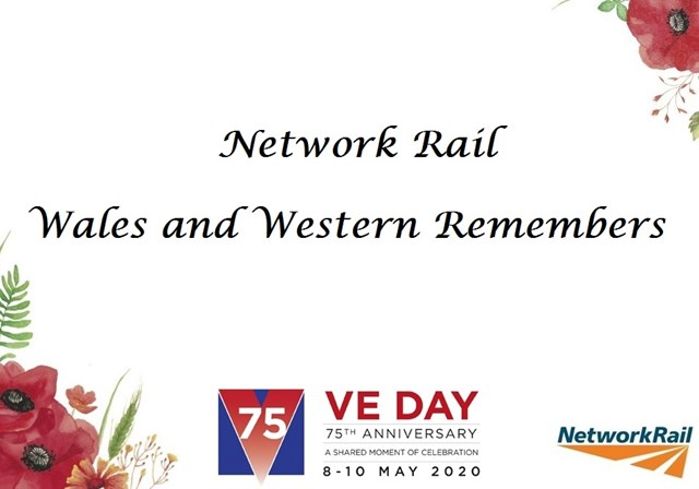 Network Rail: Wales and Western region remembers on VE Day: Wales and Western Remembers