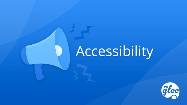 Write Releases? PRgloo's Guide to Accessible Content Writing: Accessibility