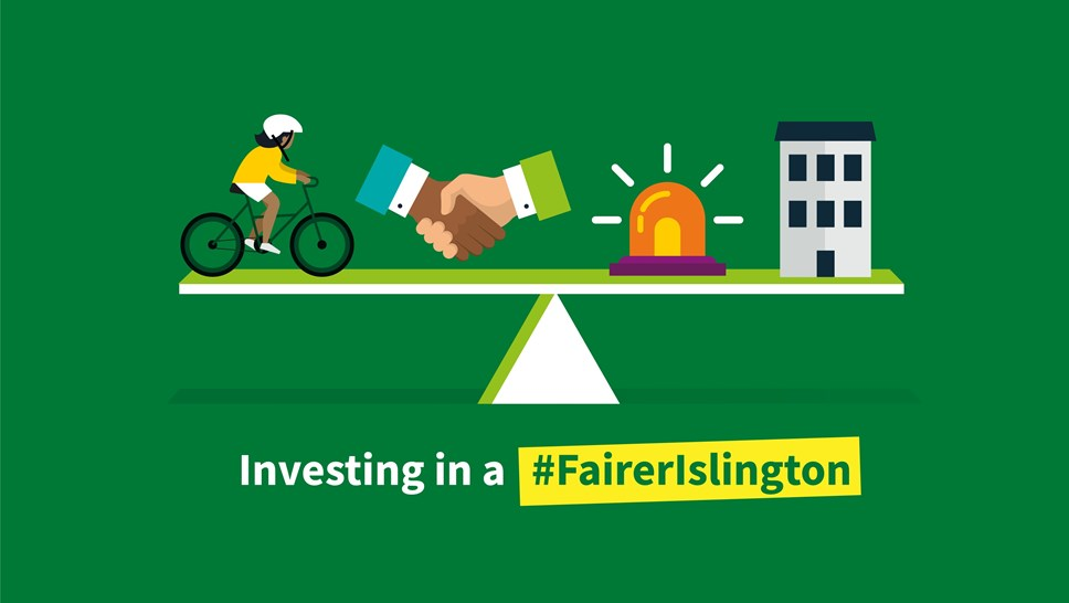 Investing in a fairer Islington – homes, safety, jobs and the environment are at the forefront of Islington Council's budget: Budget Plan Overview media-site