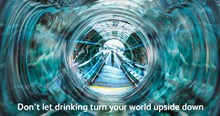 Don't let drinking turn your world upside down poster