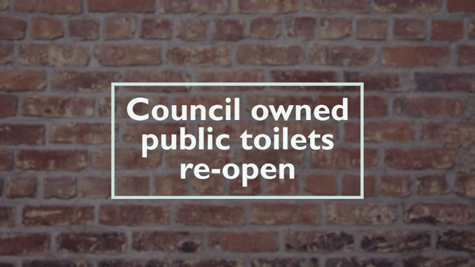 Council owned public toilets across the Forest of Dean reopening: Public Toilets