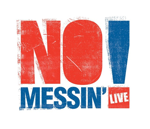 GLASGOW SET TO GET THE NO MESSIN'! MESSAGE: No Messin'! Live logo - colour