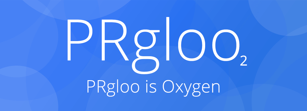 PRgloo Is Like Oxygen: oxygen-gloo-2