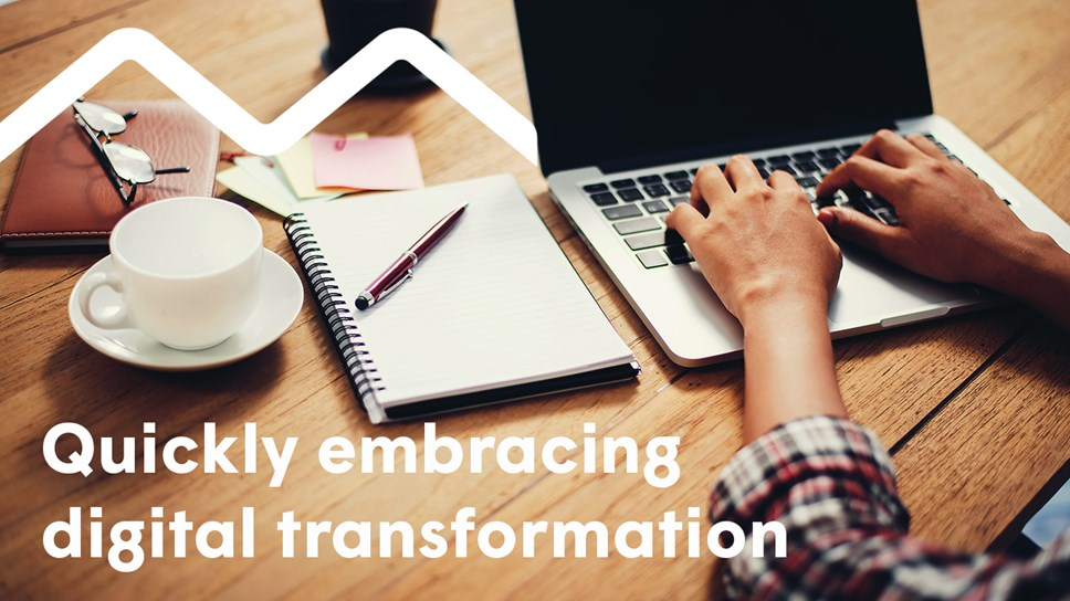 Quickly embracing digital transformation: digital transformation
