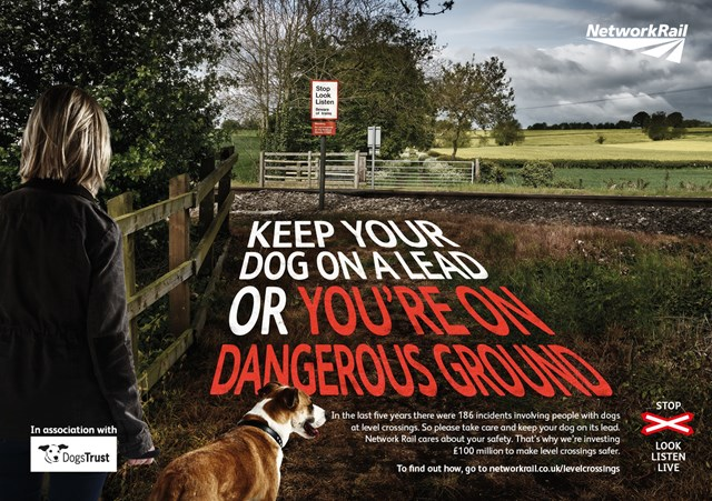 Keep your dog on a lead or you're on dangerous ground, urges new level crossing campaign: Dog Walkers level crossing safety campaign poster