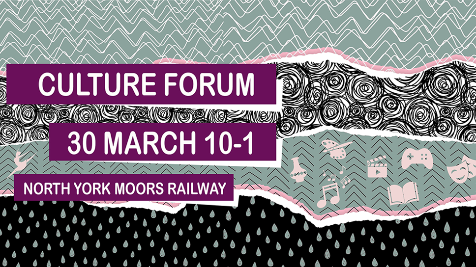Culture Forum will set out new cultural action plan for Ryedale: Culture Forum, March 2020
