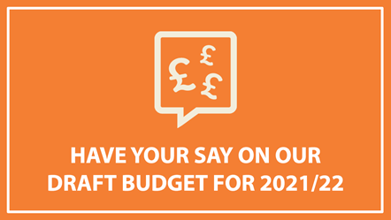 Have your say - Budget Consultation 2021/22