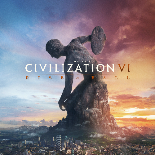 SID MEIER'S CIVILIZATION VI: RISE & FALL