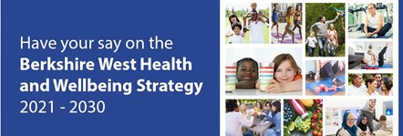 Have your say Berkshire West Health and Wellbeing Strategy 2021-2030