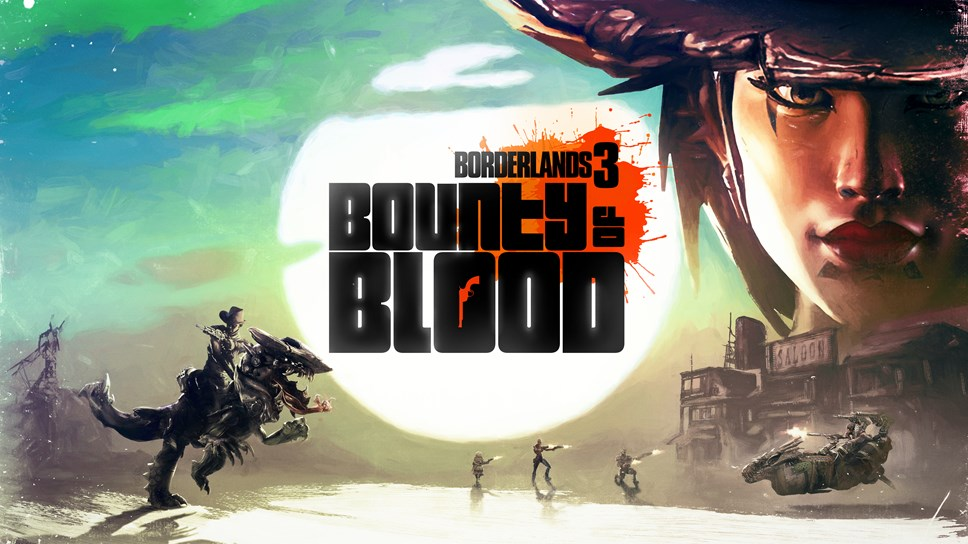See 15 Minutes of Borderlands® 3's Next Campaign Add-On, Due Out June 25: BL3 Bounty of Blood Key Art