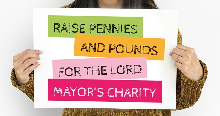 Raise pennies and pounds for the Lord Mayor's Charity Appeal