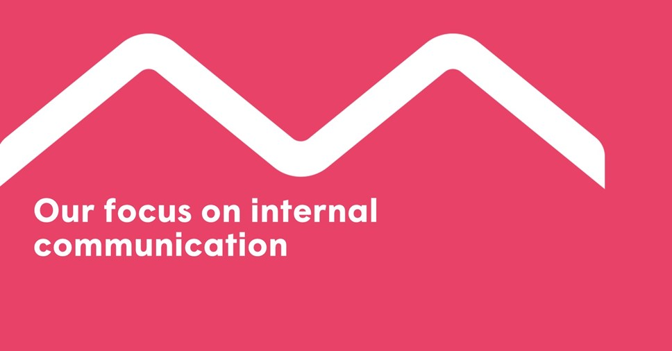 Developing our proactive approach to internal communication: Internal communication