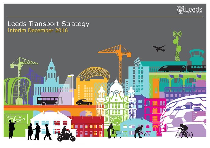 Transport improvements for Leeds set to make first move forward: cs16-088leedstransportstrategyinterimdec2016cover.jpg