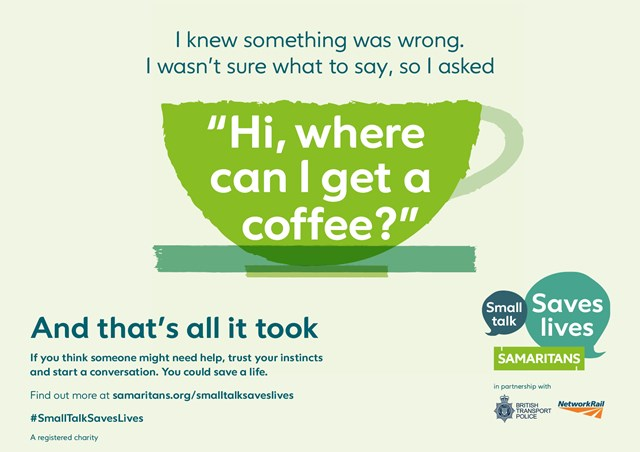 Three quarters of adults in the south east have continued to make small talk with strangers during the pandemic as Network Rail and the Samaritans encourage people to keep talking to save lives: Small Talk Saves Lives Poster 2 Landscape
