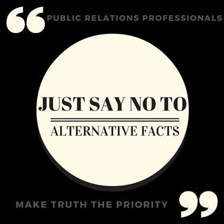 Public Relation's Pivotal Role Regarding Alternative Facts & Fake News: Public Relations Professionals