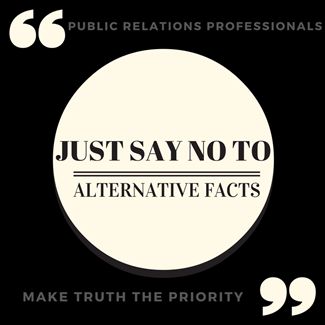 Public Relation's Pivotal Role Regarding Alternative Facts & Fake News: Public Relations Professionals