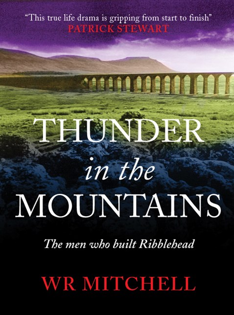 Thunder in the Mountains:The men who built Ribblehead