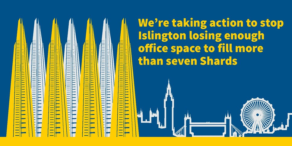 Islington Council protects office space equivalent to more than seven entire Shards to avert threat to 62,000 jobs: CAZ 7 Shards v3 FINAL-page-001