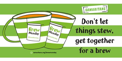 Don't let things stew, get together for a brew, Samaritans' Brew Monday campaign.